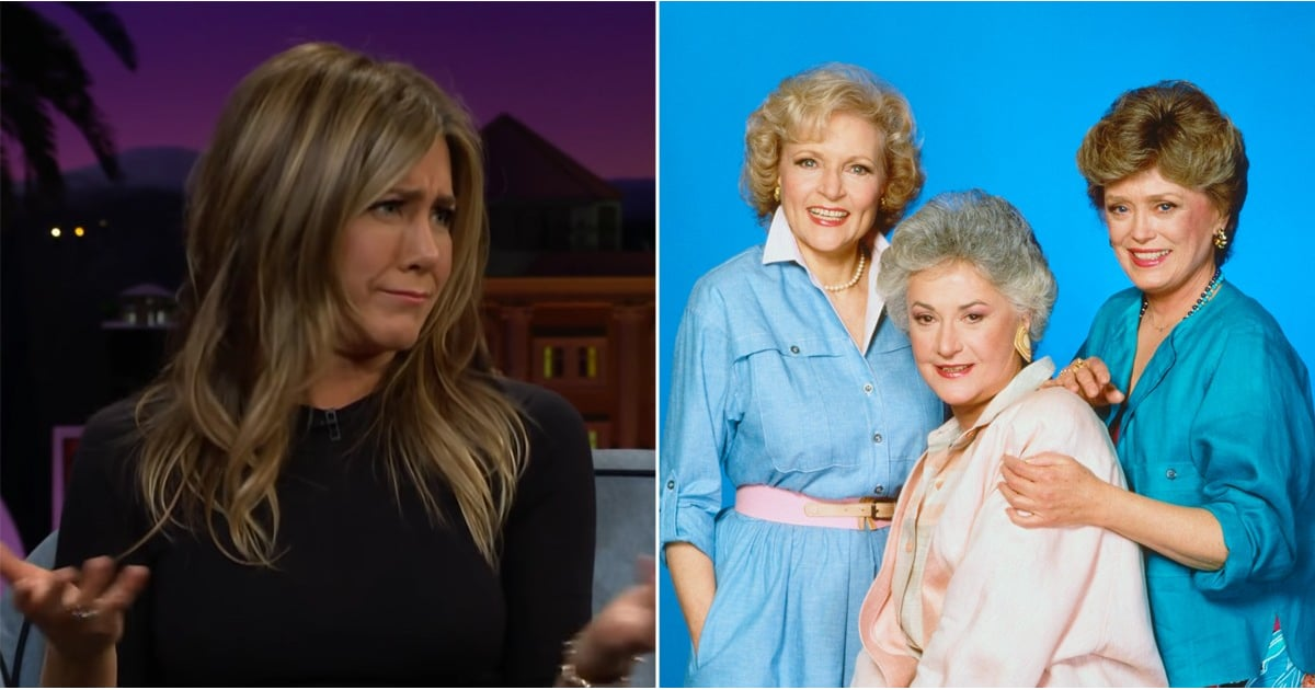 You Have to Hear Jennifer Aniston's Pitch For a Friends and Golden Girls Crossover Reboot