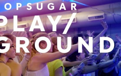POPSUGAR Play/Ground Is Coming Back — Are You Ready?